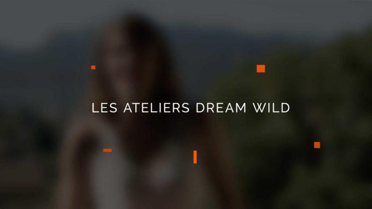 Les ateliers Dream Wild